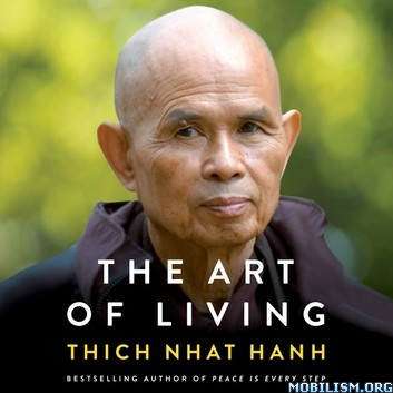 Art of Living: Peace & Freedom in Here & Now by Thich Nhat Hanh