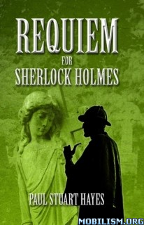 Download ebook Requiem For Sherlock Holmes by Paul Stuart Hayes (.ePUB)+