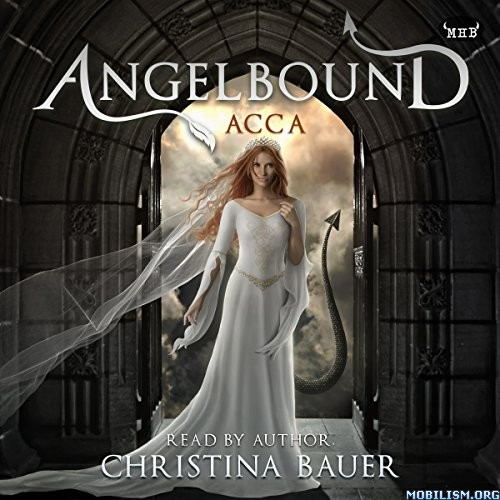 Acca (Angelbound Origins #3) by Christina Bauer