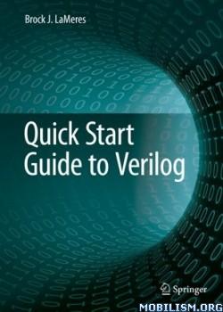 Quick Start Guide to Verilog by Brock J. LaMeres