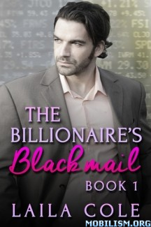 Download ebook The Billionaire's Blackmail by Laila Cole (.ePUB) (.MOBI)