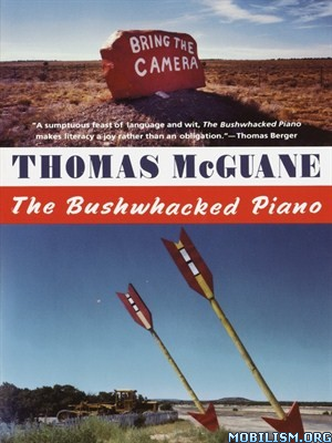 Download The Bushwhacked Piano by Thomas McGuane (.ePUB)