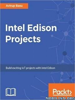 Download ebook Intel Edison Projects by Avirup Basu (.PDF)