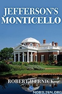 Download ebook Jefferson's Monticello by Robert Wernick (.ePUB)