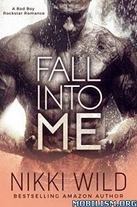 Download ebook Fall Into Me by Nikki Wild (.ePUB)