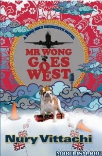 Download ebook Mr Wong Goes West by Nury Vittachi (.ePUB)