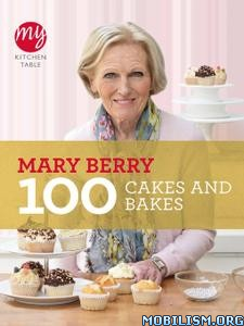 Download ebook 100 Cakes & Bakes by Mary Berry (.ePUB)