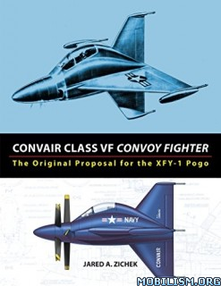 Download Convair Class VF Convoy Fighter by Jared A. Zichek (.ePUB)+