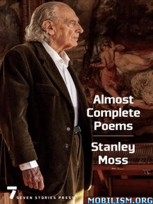 Download ebook Almost Complete Poems by Stanley Moss (.ePUB)