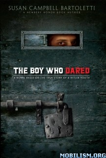 Download ebook The Boy Who Dared by Susan Campbell Bartoletti (.ePUB)