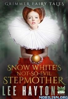 Download ebook Snow Whites Not So Evil Stepmother by Lee Hayton (.ePUB)