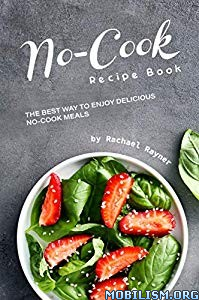 No-Cook Recipe Book by Rachael Rayner