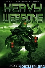 Download ebook Heavy Weapons by Scott Moon (.ePUB)