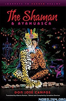 Download The Shaman & Ayahuasca by Don Jose Campos (.ePUB)