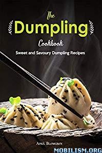 The Dumpling Cookbook by April Blomgren