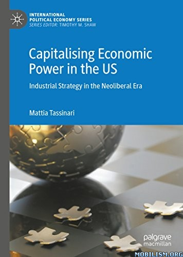Capitalising Economic Power in the US by Mattia Tassinari