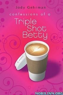 Download ebook Triple Shot Bettys series by Jody Gehrman (.ePUB)(.MOBI)