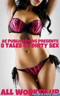 Download ebook All Worked Up by AE Publications (.ePUB) (.MOBI)