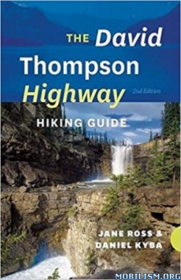 The David Thompson Highway Hiking Guide by Jane Ross +