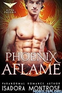 Download Phoenix Aflame by Isadora Montrose (.ePUB)