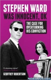 Download Stephen Ward Was Innocent, OK by Geoffrey Robertson (.ePUB)