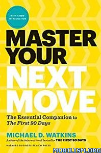 Master Your Next Move,with a New Introduction by Michael Watkins