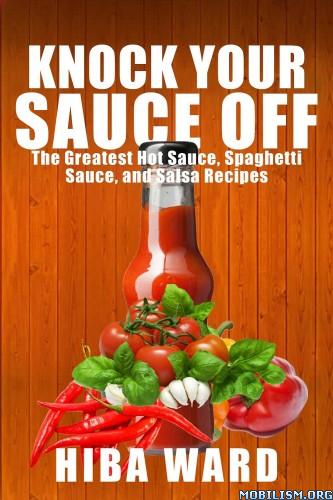 Download ebook Knock Your Sauce Off by Hiba Ward (.ePUB)+