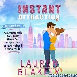 Instant Attraction by Lauren Blakely (.M4B)