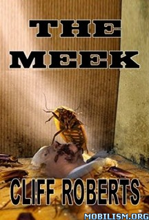 Download The Meek by Cliff Roberts (.ePUB)(.MOBI)(.AZW)