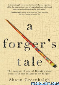 Download ebook A Forger's Tale by Shaun Greenhalgh (.ePUB)