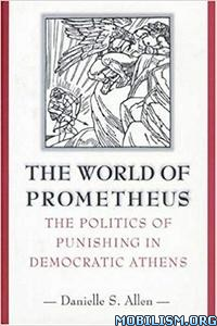 The World of Prometheus by Danielle S. Allen
