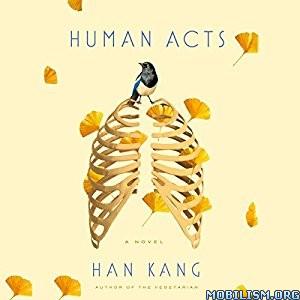 Download Human Acts by Han Kang (.MP3)