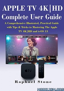 Apple Tv 4K|HD Complete User Guide by Raphael Stone
