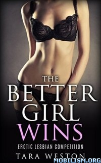 Download The Better Girl Wins by Tara Weston (.ePUB)(.AZW3)