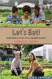 Download ebook Let's Eat: Sustainable Food by Kimberley Veness (.ePUB)