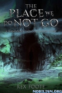 Download The Place We Do Not Go by Rex Foote (.ePUB)