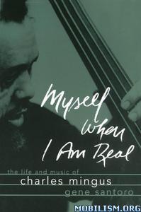 Myself When I Am Real by Gene Santoro