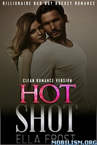 Download ebook Hot Shot by Ella Frost (.ePUB)