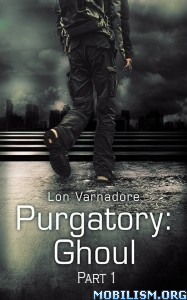 Download ebook Purgatory: Ghoul Part One by Lon Varnadore (.ePUB)