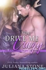 Download You Drive Me Crazy by Juliana Stone (.ePUB)