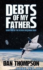 Download ebook Debts of My Fathers by Dan Thompson (.ePUB)(.AZW)