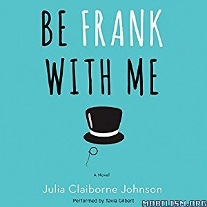 Download ebook Be Frank With Me by Julia Claiborne Johnson (.MP3)