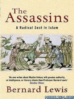 Download ebook Assassins: A Radical Sect in Islam by Bernard Lewis (.ePUB)