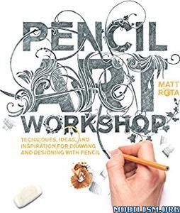 Download ebook Pencil Art Workshop by Matt Rota (.ePUB)
