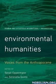 Download ebook Environmental Humanities by Serpil Oppermann (.ePUB)