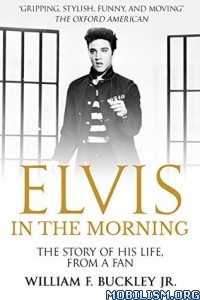 Download ebook Elvis in the Morning by William F. Buckley Jr (.ePUB)