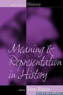 Download ebook Meaning & Representation in History by Jörn Rüsen (.ePUB)