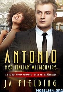 Download Antonio, Her Italian Millionaire by J A Fielding (.ePUB)