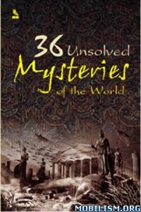 Download ebook 36 Unsolved Mysteries of the World by Vikas Khatri (.ePUB)