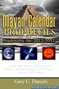 Download ebook Mayan Calendar Prophecies by Gary C. Daniels (.ePUB)
